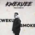 Kwekuee is a song by Kweku Smoke