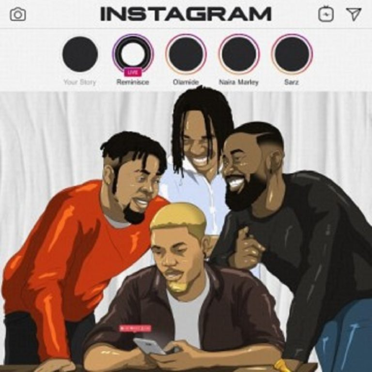 Instagram by Reminisce, Olamide, Naira Marley and Sarz Mp3 Download