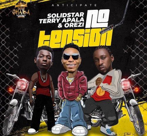 Solidstar No Tension ft Terry Apala Orezi Isoko Boy