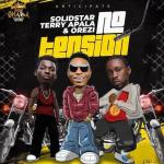 Solidstar No Tension ft Terry Apala Orezi Isoko Boy