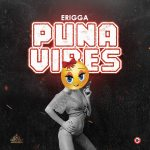 Erigga Puna Vibes Mp3 download