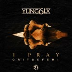 Yung6ix I Pray Artwork