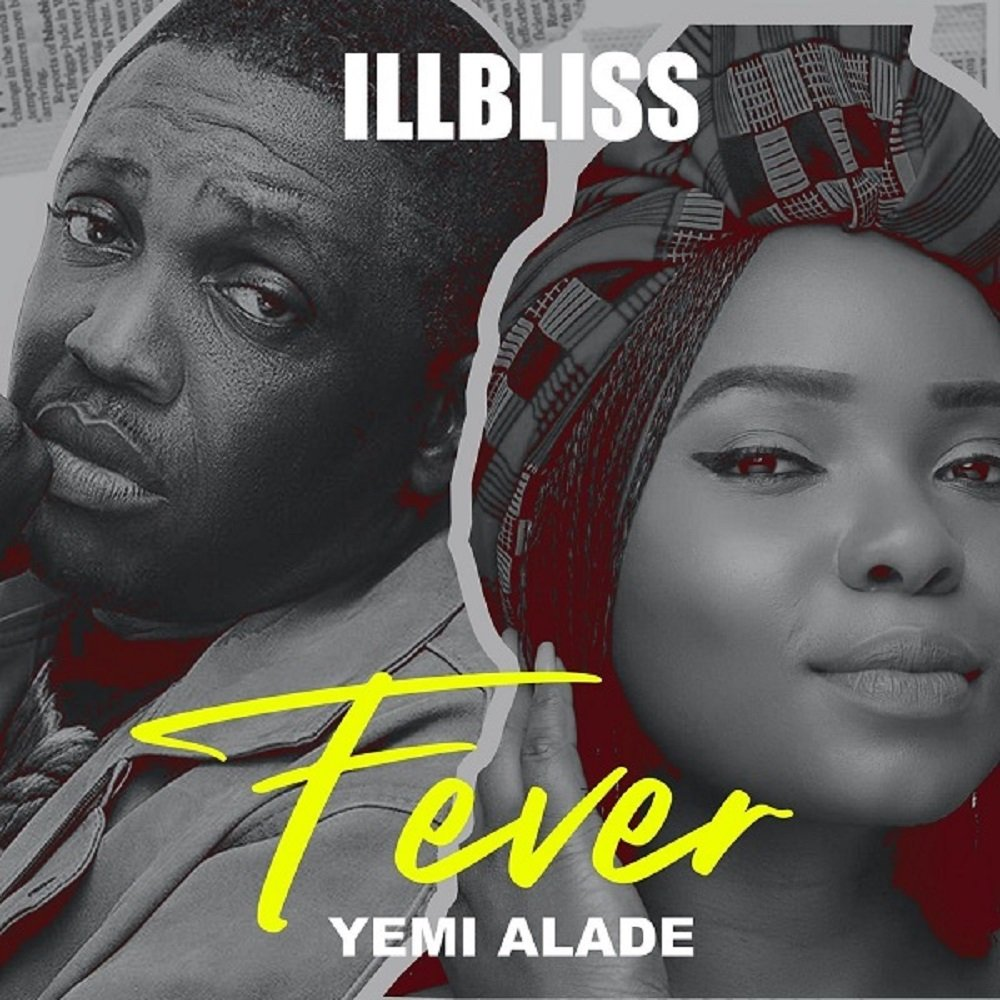 iLLbliss Fever ft Yemi Alade mp3 download