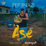 Pepenazi ft Tiwa Savage x Masterkraft Ase mp3 image