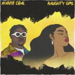 Wande Coal Naughty Girl