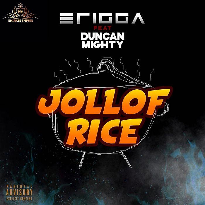Erigga Ft. Duncan Mighty Jollof Rice