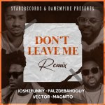 Josh2funny Dont Leave Me Remix copy