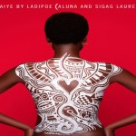 Naijakit ladipoe jaiye remix ft aluna sigag lauren mp3 download 733548 Ladipoe