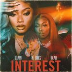Dolapo Ft Ms Banks Oxlade – Interest Download FreeGbedu.NG