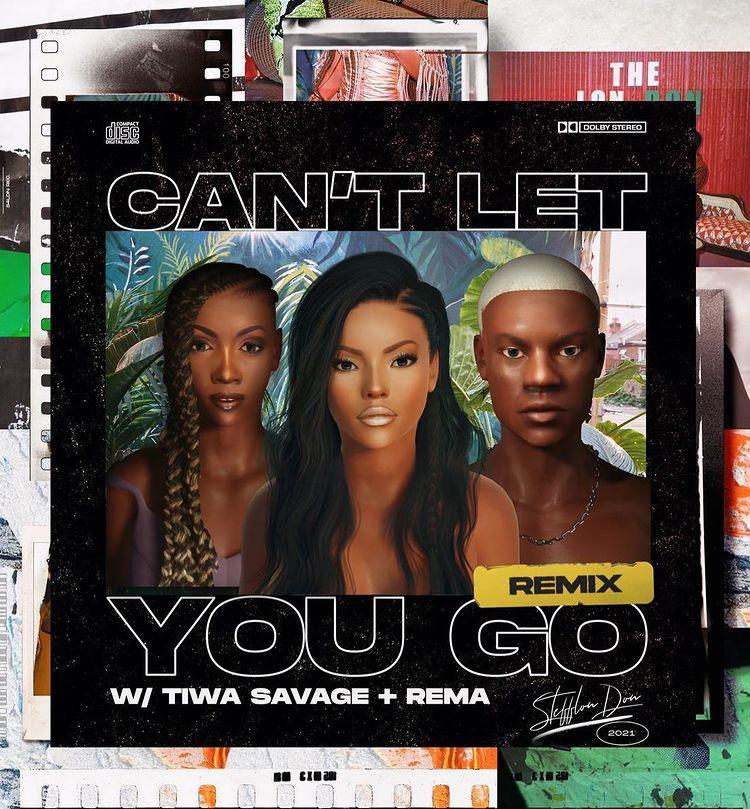 Stefflon Don Ft Rema Tiwa Savage Cant Let You Go Remix