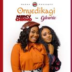 Mercy Chinwo Ft. Glowrie Onyedikagi
