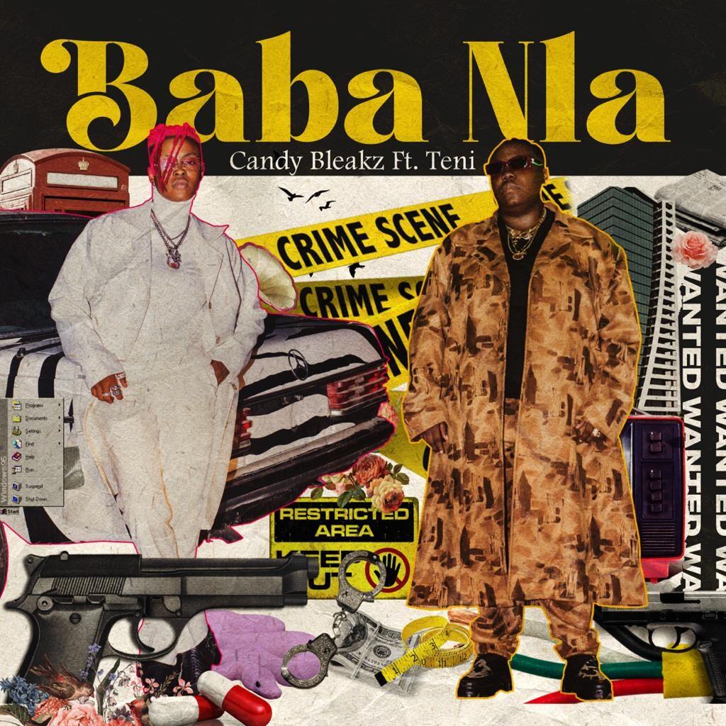 Candy Bleakz Baba Nla ft Teni