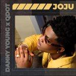 Danny Young– Joju ft Qdot 1
