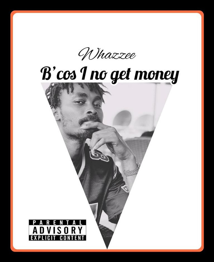 Whazzee Bcos i no Get Money Artwork
