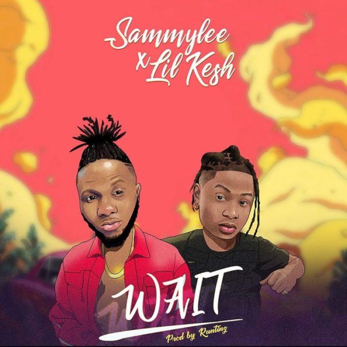 Sammy Lee ft Lil Kesh Wait