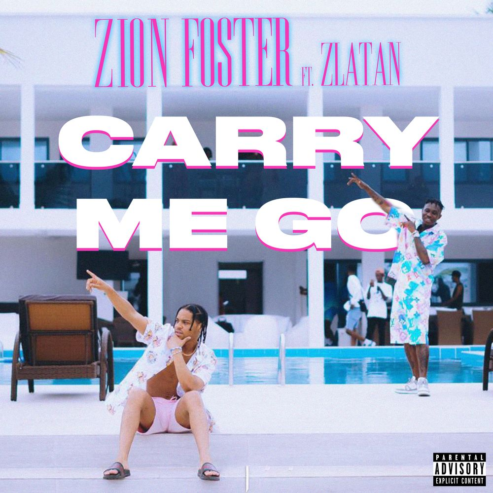 Zion Foster – Carry Me Go feat. Zlatan