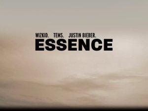 Wizkid Essence Remix ft Tems Justin Bieber