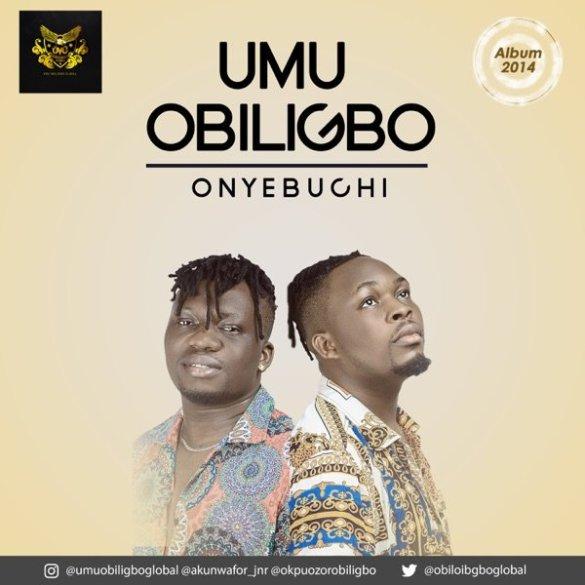 Onyebuchi by Umu Obiligbo Mp3 Download