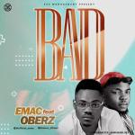 Emac – Bad Ft. Oberz