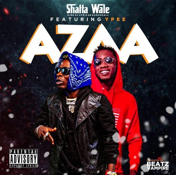 Shatta Wale – Azaa Ft Ypee