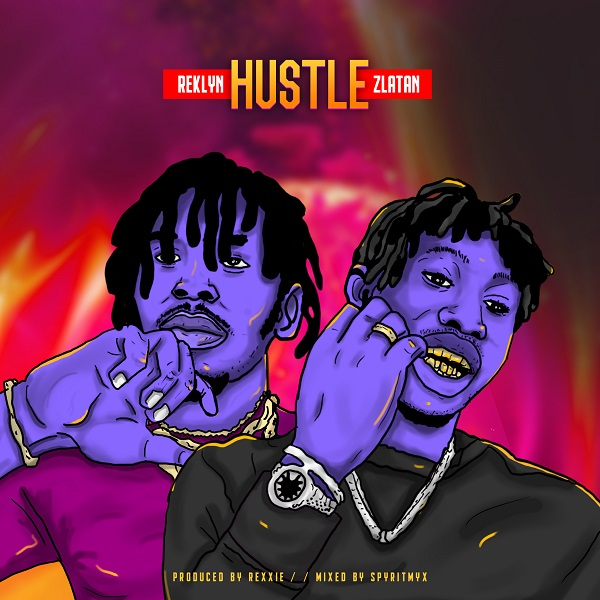 Reklyn – Hustle ft. Zlatan