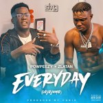 Powpeezy – Everyday (Lojojumo) ft. Zlatan