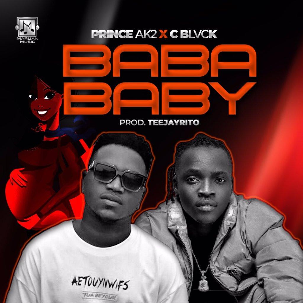 Prince AK2 Ft. C Blvck – Baba Baby