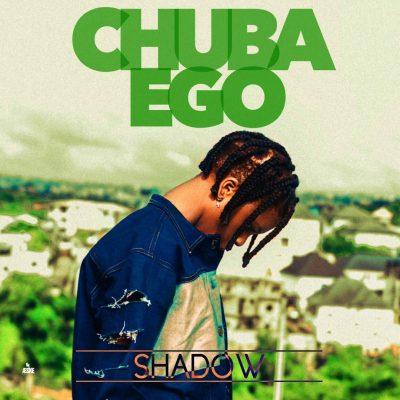 Shadow – Chuba Ego