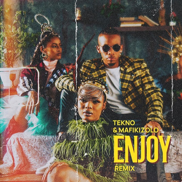 Tekno – Enjoy Remix ft. Mafikizolo