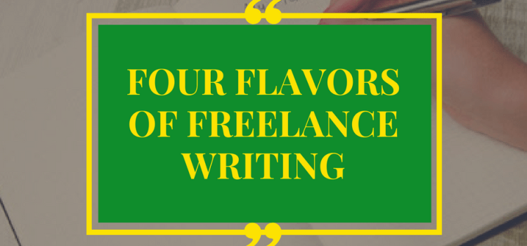 Work from Home: Four Flavors of Freelance Writing
