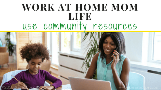 Work at Home Mom Life: Use Community Resources