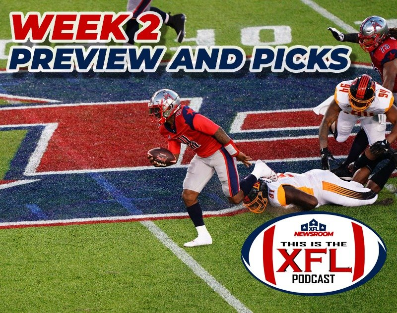 This is the XFL Podcast   Week 2 Preview and Picks