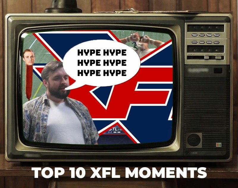 XFL Jim: Top 10 Moments of the XFL