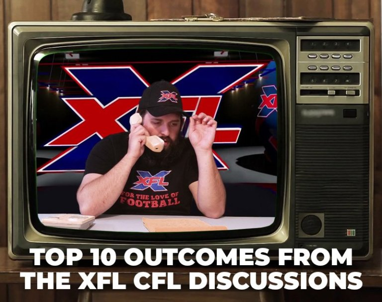 XFL Jim Top 10 Outcomes from the XFL CFL Discussions