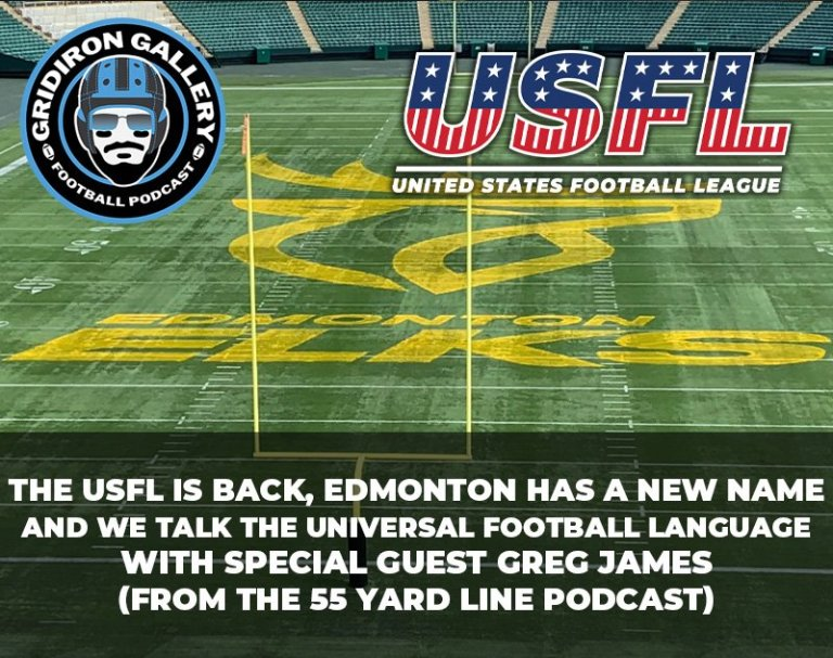 The USFL Is Back, Edmonton Has a New Name w/ Greg James
