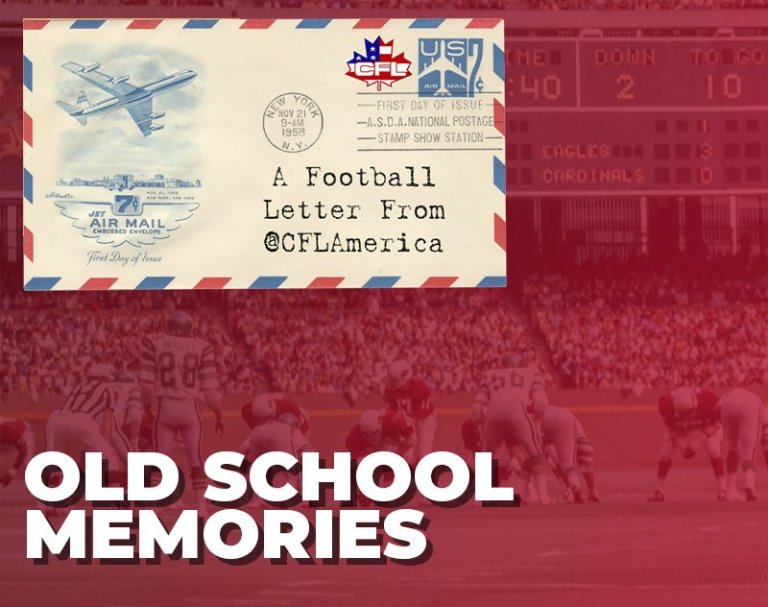 A Football Letter From CFL America   Old School Memories