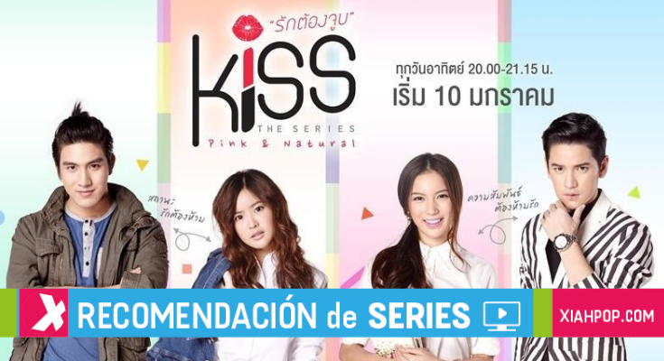 [Lakorn] «Kiss Me The Series» y «Kiss Me Again»