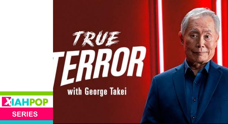 [Series] Para los amantes del terror – «True Terror» con George Takei