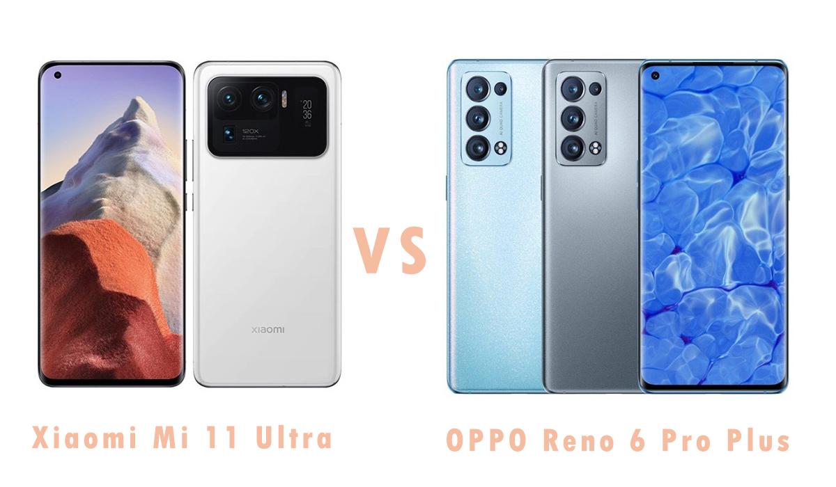 Xiaomi Mi 11 Ultra vs OPPO reno 6 Pro+