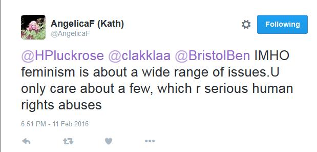 """Segundo tweet de Kath para Helen: """"Em minha humilde opinião, o feminismo diz respeito a uma ampla gama de questões. Você só se importa com algumas que são abusos sérios de direitos humanos."""""""