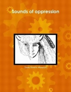 Sounds of oppression By Juan Benito Mancias
