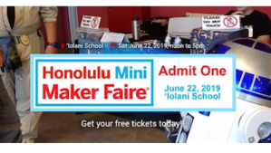 Honolulu Mini Maker Faire
