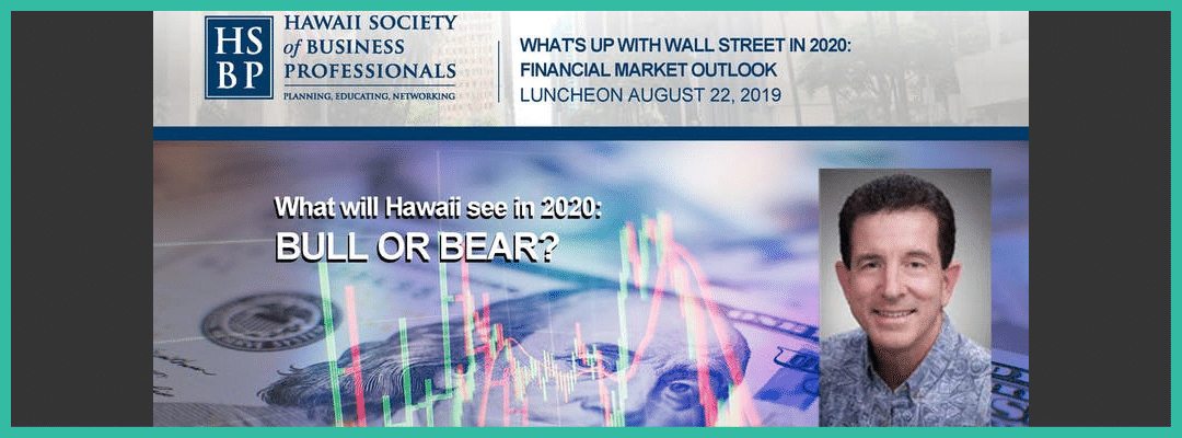Hawaii Society of Business Professionals Financial Market Outlook 2019 XLR8HI Website(STARTUP PARADISE EVENTS HAWAII)