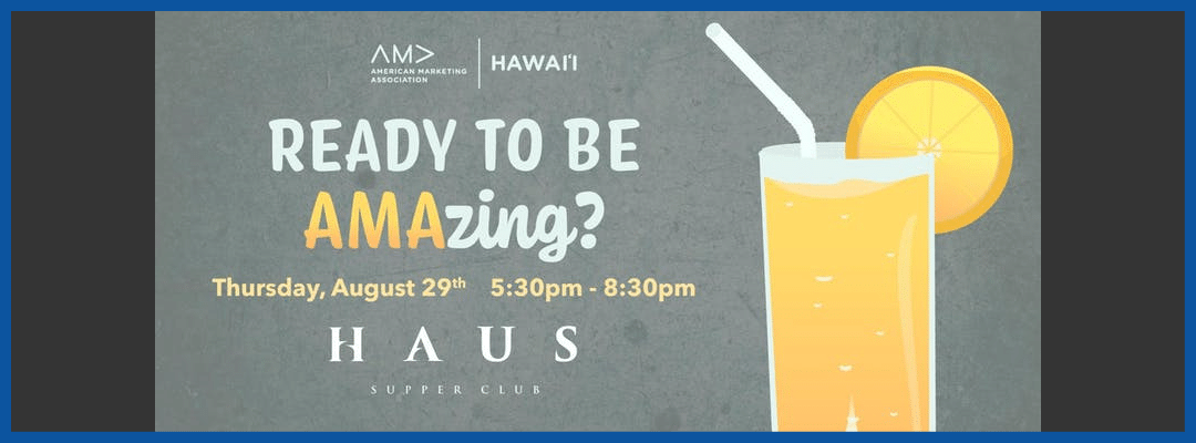 Ready to be AMAzing? American Marketing Association Hawaii XLR8HI Website(STARTUP PARADISE EVENTS HAWAII)