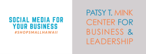 #SHOPSMALLHAWAII: Social Media for your Business