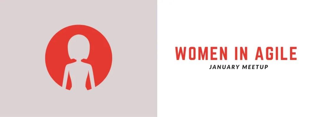 Women in Agile: January Meetup