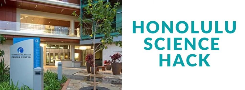 Honolulu Science Hack