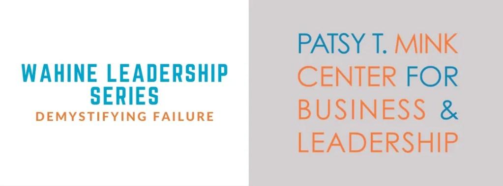Wahine Leadership Series: Demystifying Failure