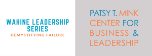 Wahine Leadership Series: Demystifying Failure