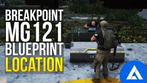 Ghost Recon Breakpoint MG121 Blueprint Location